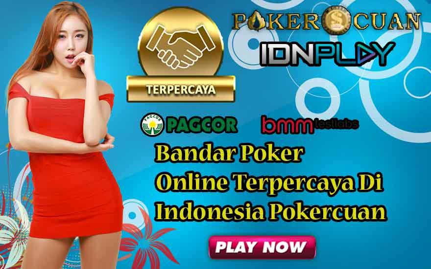 Bandar Poker Online Terpercaya Di Indonesia Pokercuan