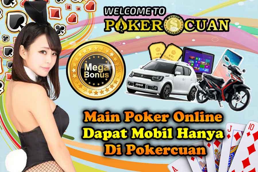 Main Poker Online Dapat Mobil Hanya Di Pokercuan