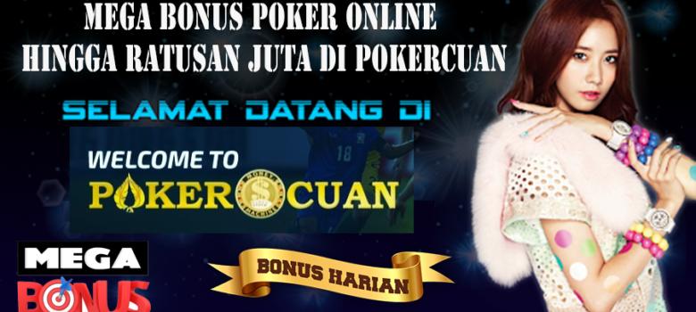 Mega Bonus Poker Online Hingga Ratusan Juta Di Pokercuan